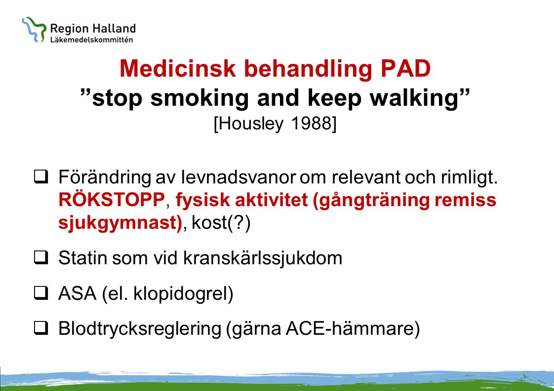 Medicinsk behandling PAD stop smoking and keep walking [Housley 1988]